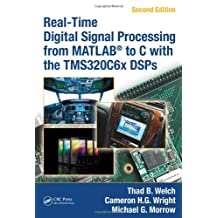 Real-Time Digital Signal Processing from MATLAB to C with the TMS320C6x DSPs, Second Edition