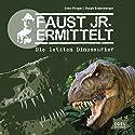 Die letzten Dinosaurier (Faust jr. ermittelt 01) Hörbuch von Sven Preger, Ralph Erdenberger Gesprochen von: Ingo Naujoks, Bodo Primus