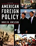 American Foreign Policy, Bruce W. Jentleson, 0393919439