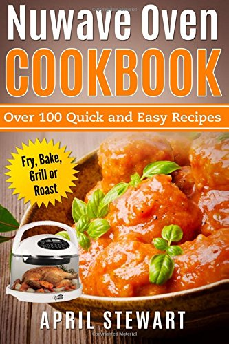 NuWave Oven Cookbook: Quick and Easy Review