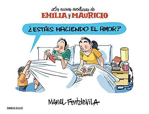 Descargar Libro ¿estáis Haciendo El Amor? : Las Nuevas Aventuras De Emilia Y Mauricio Manel Fontdevila