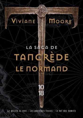La saga de Tancrède le Normand Poche – 7 novembre 2013 Viviane MOORE 10 X 18 2264062193 Policier historique