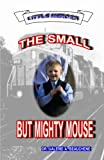 The Small but Mighty Mouse, Valerie A. Beauchene, 1453744487