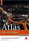 Atlas des énergies : Quel choix pour quel développement ? par Barré