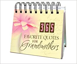 Quotes About Grandmothers | 365 Favorite Quotes For Grandmothers 365 Perpetual Calendars