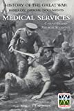 Official History of the Great War Medical Services Casualties and Medical Statistics, T. J. Ramc Mitchell and Miss G. M. Smith, 1845747666