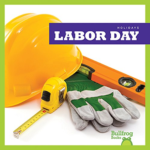 Labor Day (Bullfrog Books: Holidays)