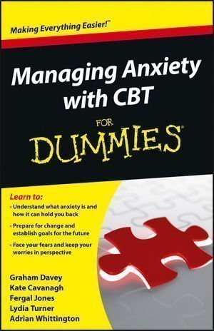 Managing Anxiety with CBT For Dummies (For Dummies (Lifestyles Paperback)) by Davey, Graham C., Cavanagh, Kate, Jones, Fergal, Turner, Lyd (2012)