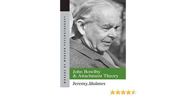 Amazon john bowlby and attachment theory makers of modern amazon john bowlby and attachment theory makers of modern psychotherapy 9780415077309 jeremy holmes books fandeluxe Image collections