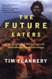 Front cover for the book The Future Eaters: An Ecological History of the Australasian Lands and People by Tim Flannery