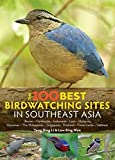 100 Best Bird Watching Sites in Southeast Asia