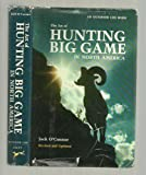 The art of hunting big game in North America 2nd edition by O'Connor, Jack (1977) Hardcover
