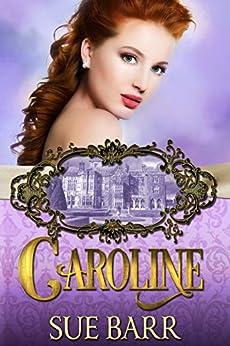 CAROLINE (Pride & Prejudice continued... Book 1) by [Barr, Sue]