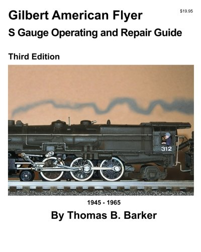 Gilbert American Flyer S Gauge Operating and Repair Guide (Volume (American Flyer Railroad)