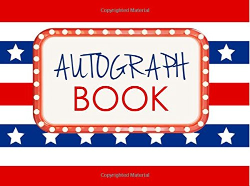 Autograph Book: Stars and Stripes Celebrity Autograph Book for Adults & Kids, 100 Blank Pages