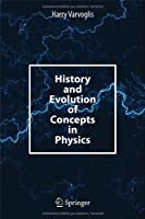 History and Evolution of Concepts in Physics Front Cover
