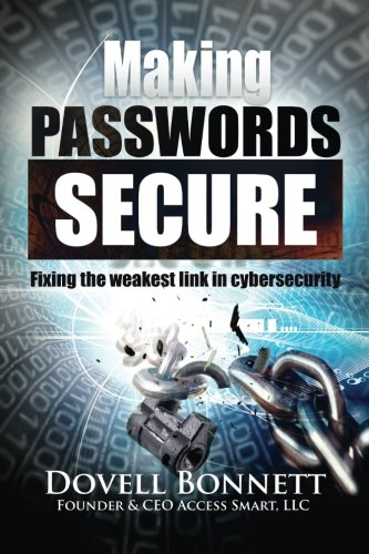 Making Passwords Secure - Fixing the Weakest Link in Cybersecurity