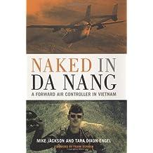 Naked in Da Nang: A Forward Air Controller in Vietnam