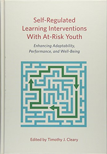 - Self-Regulated Learning Interventions With At-Risk Youth: Enhancing Adaptability, Performance, and Well-Being (School Psychology Book Series)
