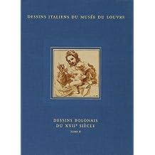 Dessins Italiens du Musee du Lourve Dessins Bolonais du XVIIe Siecle