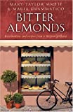 Front cover for the book Bitter Almonds: Recollections and Recipes from a Sicilian Girlhood by Maria Grammatico