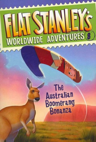 Flat Stanley's Worldwide Adventures #8: The Australian Boomerang Bonanza pdf epub