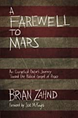 A Farewell to Mars: An Evangelical Pastor's Journey Toward the Biblical Gospel of Peace Paperback