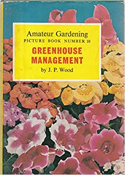 Amateur Gardening Picture Book Number 10 Greenhouse Management (Amateur Gardening Picture Book)