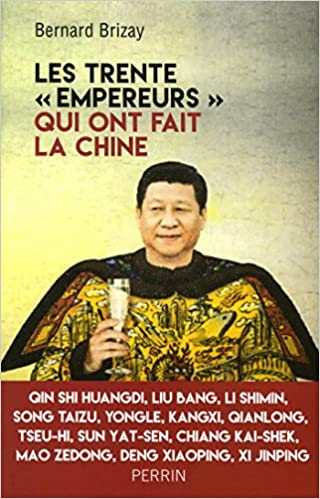 Les trente empereurs qui ont fait la Chine - Brizay BERNARD (2018) sur Bookys