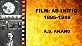 Film: Ab Initio 1895-1909 - Critiquing cinema's great works in chronological order