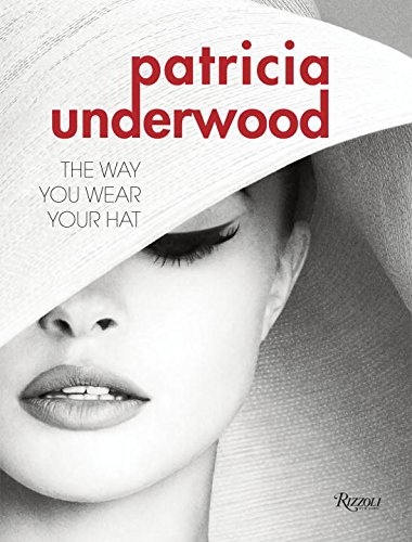 Image of Patricia Underwood: The Way You Wear Your Hat