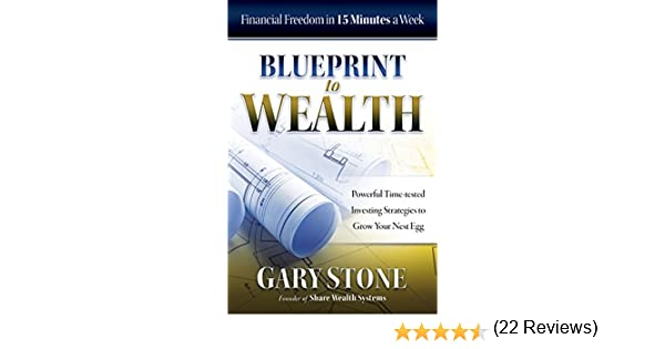 Amazon blueprint to wealth financial freedom in 15 minutes a amazon blueprint to wealth financial freedom in 15 minutes a week ebook gary stone kindle store malvernweather Choice Image