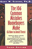The 106 Common Mistakes Homebuyers Make (and How to Avoid Them), Gary W. Eldred, 0471126586