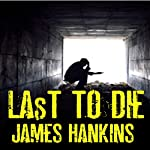 Last to Die | James Hankins