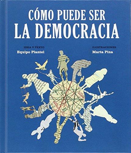 C¾mo Puede Ser La Democracia