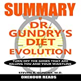 #1: Summary of: Dr. Gundry's Diet Evolution: Turn Off the Genes That Are Killing You and Your Waistline