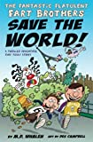 The Fantastic Flatulent Fart Brothers Save the World!: A Comedy Thriller Adventure that