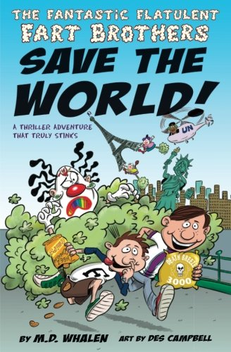 Download The Fantastic Flatulent Fart Brothers Save the World!: A Comedy Thriller Adventure that Truly Stinks (Humorous action book for preteen kids age 9-12); US edition (Volume 1) PDF
