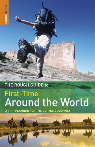 The Rough Guide First-Time Around The World, 3rd Edition