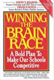 Winning the Brain Race : A Bold Plan to Make Our Schools Competitive, Kearns, David T. and Doyle, Denis, 1558151664