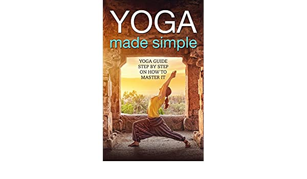 Yoga: For Beginners: Yoga Guide Step-by-Step On How to ...