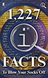 1,227 QI Facts To Blow Your Socks Off