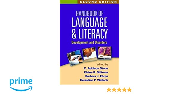 Handbook of Language and Literacy, Second Edition: Development and Disorders