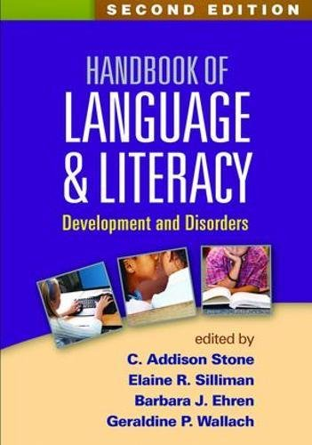 Handbook of Language and Literacy, Second Edition: Development and Disorders by Guilford Publications