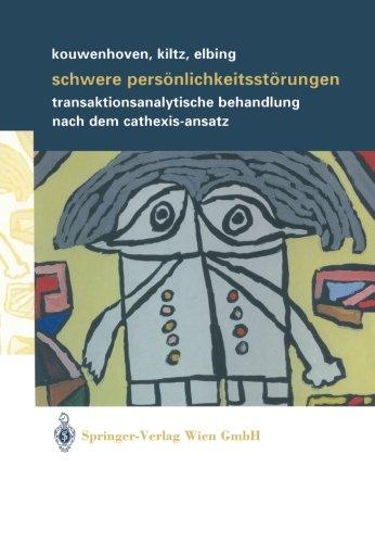 schwere-persnlichkeitsstrungen-transaktionsanalytische-behandlung-nach-dem-cathexis-ansatz-german-edition