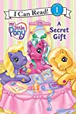 A Secret Gift (My Little Pony / I Can Read! Book 1)