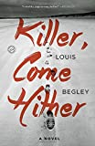 Killer, Come Hither: A Novel