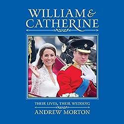 William & Catherine: Their Lives, Their Wedding