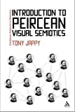 Introduction to Peircean Visual Semiotics, Tony Jappy, 144115163X