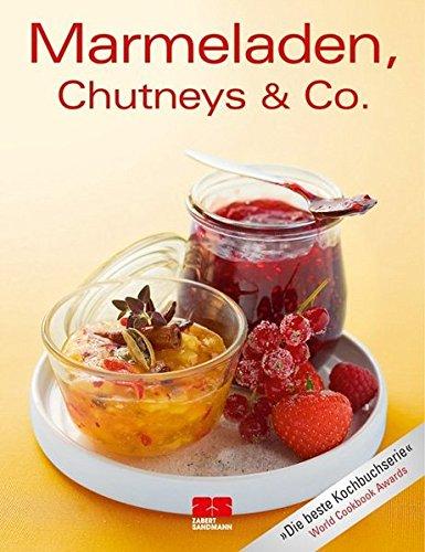Marmeladen, Chutneys & Co. (Trendkochbuch (20))